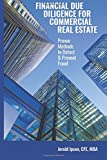 Financial Due Diligence for Commercial Real Estate:: Proven Methods to Detect and Prevent Fraud