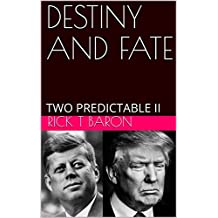 DESTINY AND FATE: TWO PREDICTABLE II (pentopublish2017)