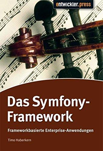 Das Symfony Framework: Enterprise Anwendungen mit PHP Broschiert – 28. Februar 2008 Timo Haberkern entwickler.Press 393908414X Programmiersprachen