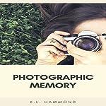 Photographic Memory | K. L. Hammond
