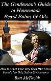 The Gentleman's Guide to Homemade Beard Balms