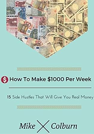 Make 1000 A Week