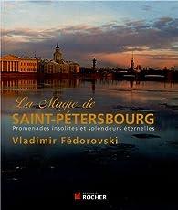 La magie de Saint-Pétersbourg par Vladimir Fédorovski