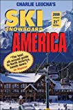 Leocha s Ski Snowboard America (2009): Top Winter Resorts in USA and Canada (SKI SNOWBOARD AMERICA AND CANADA)