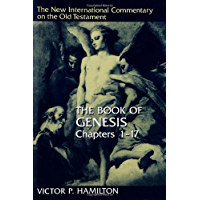 The Book of Genesis, Chapters 1-17: 001 (New International Commentary on the Old Testament)