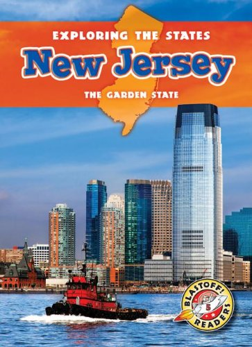 New Jersey: The Garden State (Exploring the States) (Blastoff Readers. Exploring the States. Level - New Garden Jersey