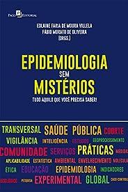 Epidemiologia sem Mistérios: Tudo Aquilo que Você Precisa Saber!