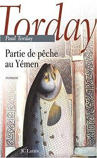 Partie de pêche au Yémen : roman, Torday, Paul