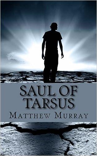 Saul Of Tarsus A Biography The Apostle Paul Matthew Murray LifeCaps 9781482316995 Amazon Books
