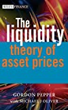 The Liquidity Theory of Asset Prices, Gordon Pepper and Michael Oliver, 0470027398