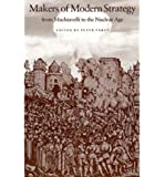 Makers of Modern Strategy from Machiavelli to the Nuclear Age (Princeton Paperbacks) (Paperback) - Common