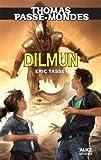 thomas passe mondes dilmun tome 7 saga fantasy french edition