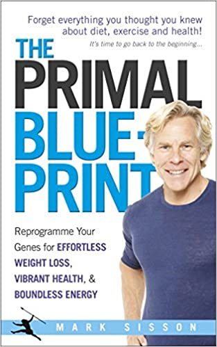 The primal blueprint reprogramme your genes for effortless weight the primal blueprint reprogramme your genes for effortless weight loss vibrant health and boundless energy amazon mark sisson 9780091947835 malvernweather Gallery