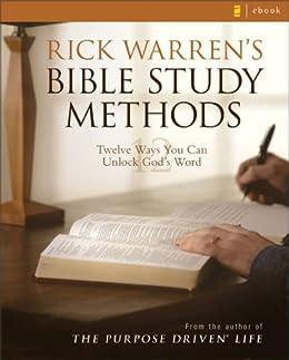 Rick Warren's Bible Study Methods: Twelve Ways You Can Unlock God's Word by [Warren, Rick]