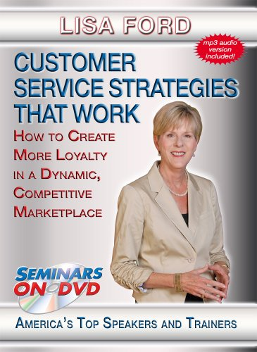 Customer Service Strategies that Work - How to Create More Loyalty in a Dynamic Competitive Marketplace - Seminars On Demand Business Training Video - Speaker Lisa Ford - Includes Streaming Video + DVD + Streaming Audio + MP3 Audio - Works on All Devices (Customer Service Training Videos)