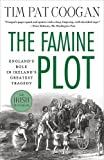 img - for The Famine Plot: England's Role in Ireland's Greatest Tragedy book / textbook / text book