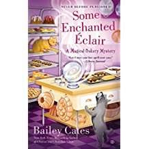 Some Enchanted Éclair (A Magical Bakery Mystery)