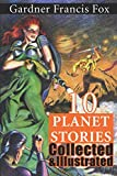 10 Gardner Francis Fox Planet Stories Collected & Illustrated (Pulp Classics)