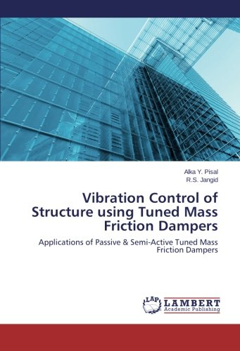 Vibration Control of Structure using Tuned Mass Friction Dampers: Applications of Passive & Semi-Active Tuned Mass Friction Dampers