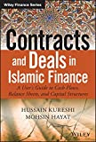 Contracts and Deals in Islamic Finance: A User's Guide to Cash Flows, Balance Sheets, and Capital Structures (Wiley Finance Editions)