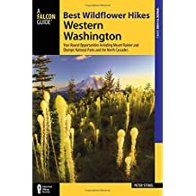 Best Wildflower Hikes Western Washington: Year-Round Opportunities including Mount Rainier and Olympic National Parks and the North Cascades (Where to Hike)