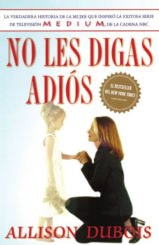 No les digas adiós (Don't Kiss Them Good-bye) (Spanish Edition)
