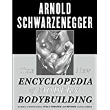 The New Encyclopedia of Modern Bodybuilding: The Bible of Bodybuilding, Fully Updated and Revis