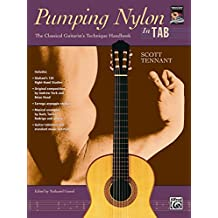 Pumping Nylon: In TAB: A Classical Guitarist's Technique Handbook (Pumping Nylon Series)