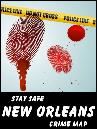 Amazon.com: Stay Safe Crime Map of New Orleans eBook ... on areas near new orleans, dangerous parts of new orleans, areas of new orleans, neighborhoods of new orleans,