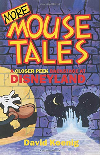 More Mouse Tales: A Closer Peek Backstage at Disneyland