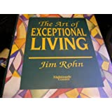 THE ART OF EXCEPTIONAL LIVING By Jim Rohn
