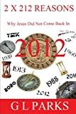 2 x 212 Reasons Why Jesus Did Not Come Back In 2012, G. Parks, 1460959302