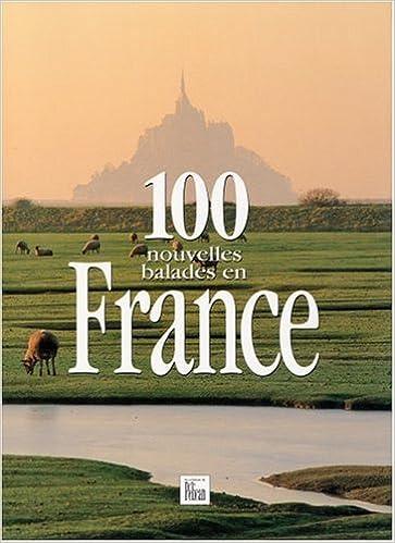 Livre 100 nouvelles balades en France pdf epub