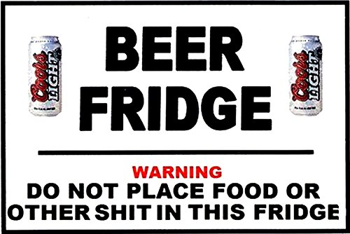 BEER FRIDGE DO NOT PLACE FOOD OR OTHER SHIT IN THIS FRIDGE FRIDGE MAGNET