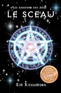 Les gardiens des âmes, tome 1 : Le sceau par Richardson