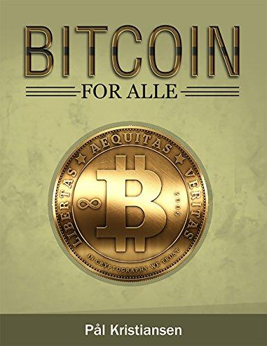 Bitcoin for alle: Lær alt om Bitcoin (Norwegian_bokmal Edition)