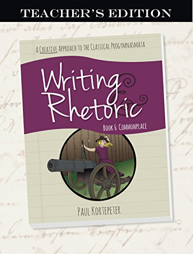 Writing & Rhetoric Book 6: Commonplace, Teacher's Edition