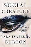 Book cover from Social Creature: A Novel by Tara Isabella Burton