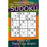 PuzzleBooks Press Sudoku 150 Various Puzzles Volume 11: Train Your Brain!