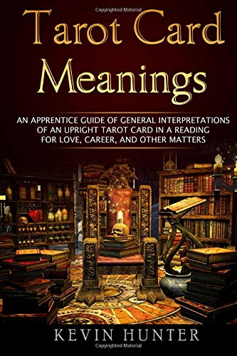 Tarot Card Meanings: An Apprentice Guide of General