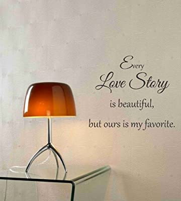 1 X Every love story is beautiful, but ours is my favorite. Vinyl wall art Inspirational quotes and saying home decor decal sticker