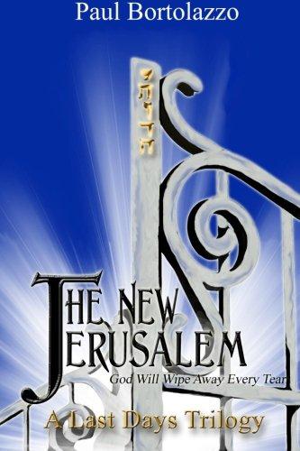 Read Online The New Jerusalem: Book Three of A Last Days Trilogy pdf epub