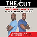 The Cut: Lose up to 10 Pounds in 10 Days and Sculpt Your Best Body | Morris Chestnut,Obi Obadike