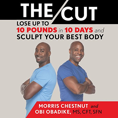 The Cut: Lose up to 10 Pounds in 10 Days and Sculpt Your Best Body Audiobook [Free Download by Trial] thumbnail