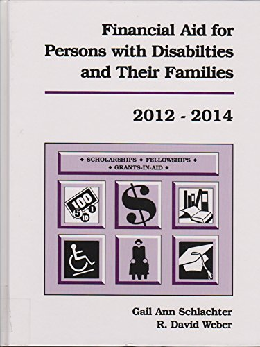 Financial Aid for Persons with Disabilities and Their Families 2012-2014 (RSP Financial Aid Directories of Interest to Persons with Disabilities & Their Families)