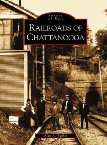 Railroads  of  Chattanooga   (TN)   (Images of  Rail) (Engine Cherokee)