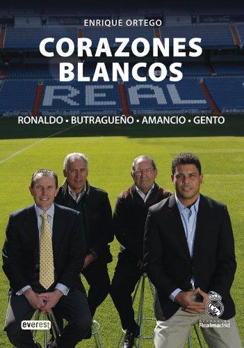 Descargar Libro Corazones Blancos. Ronaldo, Butragueño, Amancio, Gento Ortego Rey Enrique