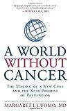 A World Without Cancer, Margaret I. Cuomo and Joseph Raffa, 1609618858