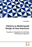 Patterns in Model-based Design of User-Interfaces, Frank Radeke, 3639100719