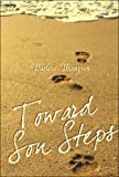 Toward Son Steps, Darlene Thompson, 1424159156